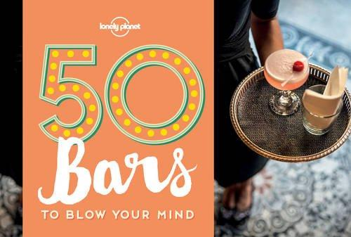 50bars to blow your mind. Ghid Lonely Planet