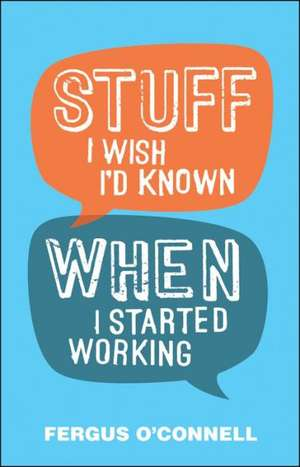 stuff-i-wish-i-d-known-when-i-started-working